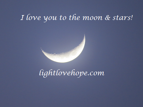 I love you to the moon & stars!